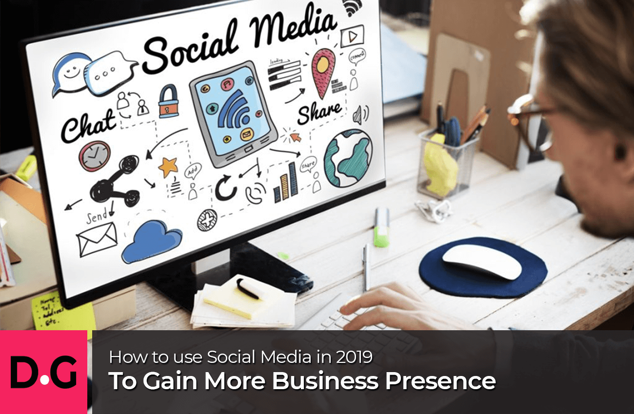 How-To-Use-Social-Media-in-2019-To-Gain-More-Business-Presence