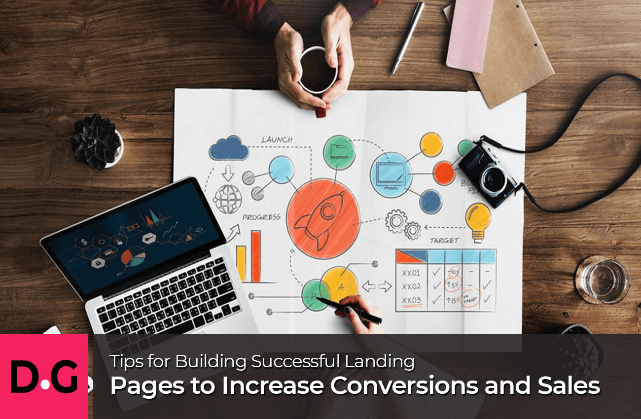 Tips For Building Successful Landing Pages To Increase Conversions And Sales