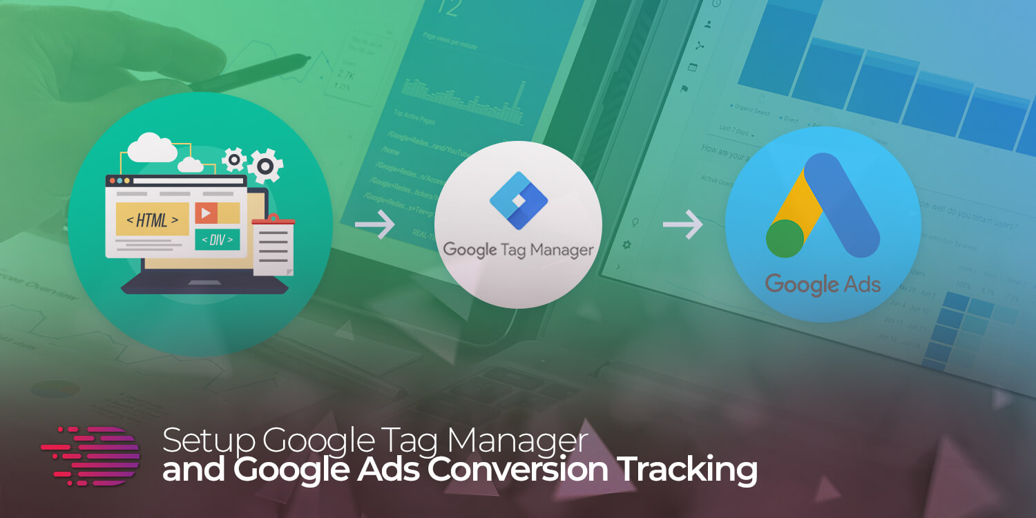 setup google tag manager and ads conversion tracking